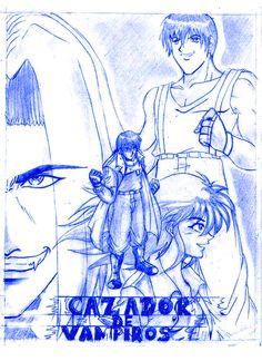 CAZADOR DE VAMPIROS: Dibujo de Varios Personajes [Acciones Varias] por PASCUAL | PASCUAL: Mis Dibujos de Anime Manga