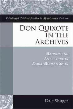 Don Quixote in the archives [electronic resource] : madness and lierature in early modern Spain / Dale Shuger.