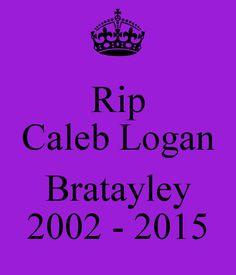 Rip Caleb Logan Bratayley 2002 - 2015 Poster | Brianna | Keep Calm ...