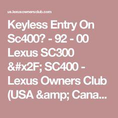 Keyless Entry On Sc400? - 92 - 00  Lexus SC300 / SC400 - Lexus Owners Club (USA & Canada)