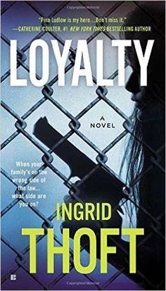 Loyalty (A Fina Ludlow Novel): Ingrid Thoft: 9780425268520: Amazon.com: Books