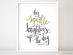 Her sparkle brightens up the day printable art in black and gold glitter modern calligraphy