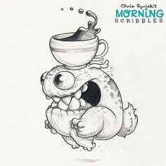 Coffee. Artist Chris Ryniak - morning scribbles. Morning Scribbles. Cute art by Chris Ryniak Follow Chris Ryniak on facebook and Instagram. ;) http://chrisryniak.com/ https://www.facebook.com/pages/Chris-Ryniak/68169468627