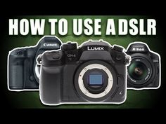 How To Use A DSLR - 12 Videos You Should Watch - YouTube (Compiled by Darious Britt