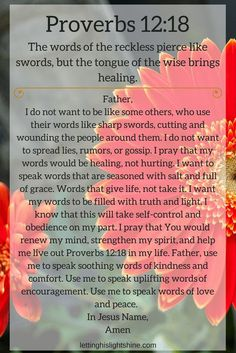 A Bit of Bible: The words of the reckless pierce like swords, but the tongue of the wise brings healing. Proverbs NIV A Bit of Prayer: Father, I do not want to be like some others, who use th… Prayer Times, Prayer Scriptures, Bible Prayers, Faith Prayer, God Prayer, Prayer Quotes, Power Of Prayer, Spiritual Quotes, Bible Quotes