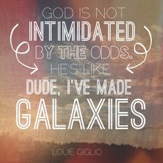 "And God's not intimidated by the odds in our lives/past - yes, we fail and fall and mess up and sin and we're far, far, far from perfect and some of our pasts we regret so, so much... But, you know what? Jesus died for the mess-ups. There wouldn't be a point in dying for perfect people (who don't exist). So He died for us. Mess-ups. Grace covers - God wanted and still.does.want to ""re connect"" with us... you. Even after what we've done. He wants you... To come to Him."