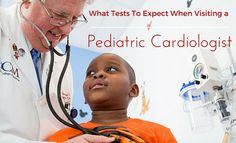 When being referred to a pediatric cardiologist, most parents and children don't know what to expect. Learn about the most common cardiology tests and what to expect during an appointment.