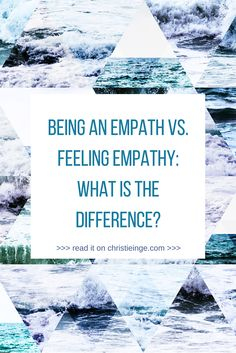 There is a key difference between being an empath vs. feeling empathy. In this article, I will tell you what that difference is.