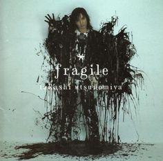 fragile / Takashi Utsunomiya