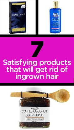 7 Gross But Satisfying Products That Will Get Rid Of Ingrown Hair