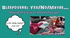 Should they stay or should they go? Sleepovers: Yes/No/Maybe