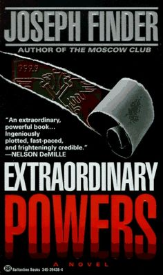Extraordinary Powers - Joseph Finder, didnt expect it but loved it!