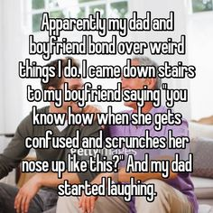 """my dad and boyfriend bond over weird things I do. I came down stairs to my boyfriend saying """"you know how when she gets confused and scrunches her nose up like this?"""" And my dad started laughing. Cute Love Stories, Sweet Stories, Funny Stories, Cute Couple Stories, Cute Relationship Goals, Cute Relationships, Relationship Memes, Cute Texts, Funny Texts"""