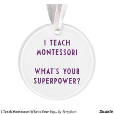 I Teach Montessori What's Your Superpower? Ornament