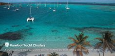 Barefoot Yacht Charters - St Vincent. Chosen by National Geographic in 2011 as one of the ultimate sailing adventures