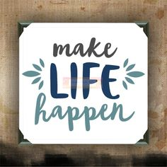 Make Life Happen | decorated canvas | wall hanging | wall decor | inspirational…