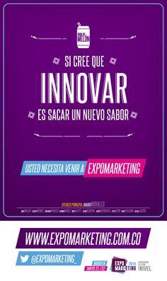 Si tu plan de innovación es a base de nuevos sabores, tú tienes que ir a Expomarketing2014 www.expomarketing.com.co