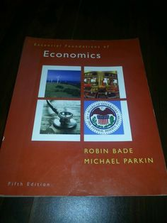 Microeconomics 8th edition by michael parkin 001 publication essential foundations of economics by michael parkin and robin bade 2010 fandeluxe Choice Image