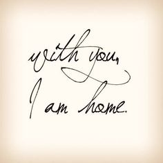 Love the words and the writing! You And I, I Love You, My Love, You Are Loved, You Are My Home, Miss You, Bien Dit, Jolie Phrase, My Sun And Stars