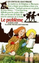 LES CONTES DU CHAT PERCHE. Le problème de Marcel Aymé, http://www.amazon.fr/dp/2070311988/ref=cm_sw_r_pi_dp_bpoLtb1SRECYX