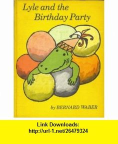 Weekly Reader Childrens Book Club Presents Lyle and the Birthday Party (Lyle, Lyle the Crocodile) Bernard Waber, Bernard Waber ,   ,  , ASIN: B000GGTFHW , tutorials , pdf , ebook , torrent , downloads , rapidshare , filesonic , hotfile , megaupload , fileserve