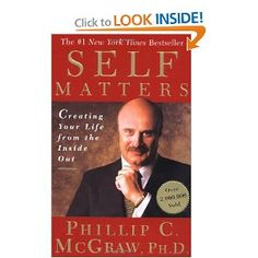 Self Matters: Creating Your Life from the Inside Out --- http://www.amazon.com/Self-Matters-Creating-Your-Inside/dp/0743227255/?tag=weighloss0e-20