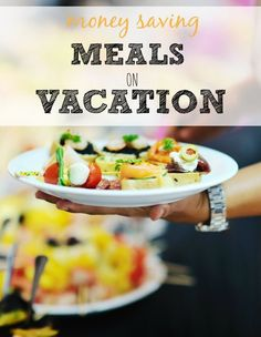 How to Save Money on Meals on Vacation :: Money Saving Meals on Vacation