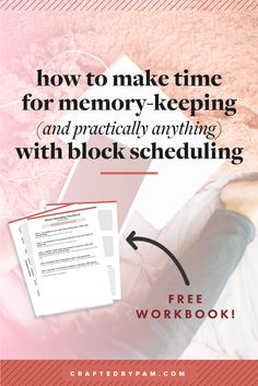 """When people come across my Instagram or my blogposts, one of the first questions that pop into their head is: """"how do you make time for memorykeeping?"""" Well, let me share with you one of my secrets: block scheduling. In this blogpost, I'll outline the five easy steps to implement this productivity technique right NOW. Plus, I designed a FREE (!!) workbook to help you make your own block schedule! // Click through to read the five steps!"""