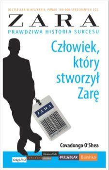 Człowiek, który stworzył Zarę - O'Shea Covadonga | Książki empik.com