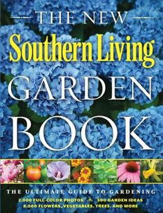 The New Southern Living Garden Book, featuring more than 8,000 plants and over 2,000 beautiful color photographs, has officially hit shelves! You can purchase it now on Amazon.com.