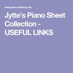 Jytte's Piano Sheet Collection - USEFUL LINKS