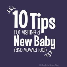 10 Tips for Visiting a New Baby and Momma Too | Charlotte Moms Blog