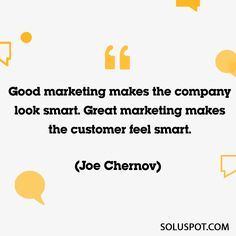 Good marketing makes the company look smart. Great marketing makes the customer feel smart. Egypt, Advertising, Knowledge, Social Media, Marketing, Feelings, Business, Quotes, How To Make