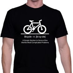 Bicycle  n. bi-cy-cle  A Simple Solution to Some of by SlickTee