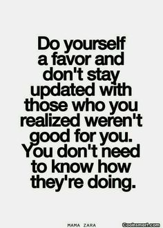 This!! Why do people do this? I don't even think about the people I have walked away from over the past couple of years, let alone care enough to wonder what they are up to! They just don't matter.