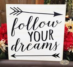 Follow your Dreams Inspirational quote sign arrows by SignsbyJen