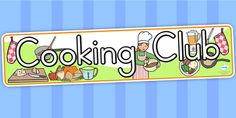 Cooking Club Display Banner - Clearly define the different areas of your classroom with our fab range of display banners. Use this one to emphasise the key elements of the topic, and to make your Cooking Club classroom display that bit more lovely! Free Teaching Resources, Teacher Resources, Display Banners, Classroom Displays, Year 2, Kindergarten, Range, Key, Club