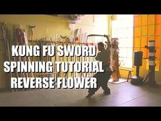 Kung Fu - Sword Spinning Tutorial - Reverse Flower - YouTube