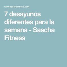 7 desayunos diferentes para la semana - Sascha Fitness