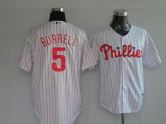 Patrick Burrell White Jersey $18.99  This jersey belongs to Patrick Burrell, Philadelphia Phillies #5  Color: white, Size: M, L, XL, XXL, XXXL  The jersey is made of heavy fabric with nylon diamond weave mesh