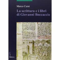 La scrittura e i libri di Giovanni Boccaccio / Marco Cursi - Roma : Viella, cop. 2013