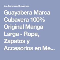 Guayabera Marca Cubavera 100% Original Manga Larga - Ropa cd5fe3c8d78