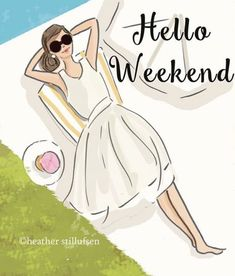 ~ Rose Hill Designs by Heather Stillufsen ~ Hello Weekend, Bon Weekend, Weekend Vibes, Happy Weekend, Happy Saturday, Happy Friday, Saturday Quotes, Weekend Quotes, Positive Quotes For Women