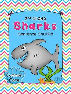 Information text, fluency, and writing Common Core Standards are incorporated in this Shark Facts Sentence Shuffle Center. It is on the 3rd grade reading level and is aligned with 2nd, 3rd, and 4th grade Common Core Standards.    READING LEVEL 3.0 - 3rd. $