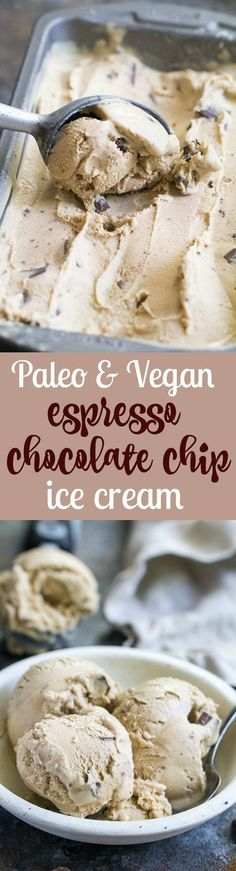 This easy dairy-free, paleo and vegan espresso chocolate chip ice cream has the perfect balance of coffee flavor and dark chocolate chips. & ingredients are quickly blended and then churned for a rich, creamy and healthy frozen dessert! Paleo Sweets, Gluten Free Desserts, Vegan Desserts, Low Carb Dessert, Paleo Dessert, Dessert Recipes, Weight Watcher Desserts, Chocolate Chip Ice Cream, Dark Chocolate Chips