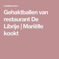 Gehaktballen van restaurant De Librije | Mariëlle kookt