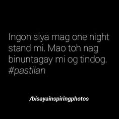 Bisaya Bisaya Quotes, Tagalog Quotes, Hugot Lines, Funny Qoutes, Pinoy, In My Feelings, Sadness, Philippines, Haha