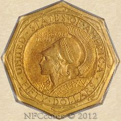 75.54 grams, United States 1915-S Fifty Dollar Gold Panama-Pacific Genuine-Unc. Octagonal ~ Obverse. What a big chunk of change!