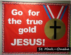 Sunday school bulletin board - the Olympics are exciting, but Jesus is the true gold. Sports Bulletin Boards, Religious Bulletin Boards, Christian Bulletin Boards, Sports Theme Classroom, Church Bulletin Boards, Sunday School Rooms, Sunday School Crafts, Catholic Schools Week, Wordless Book