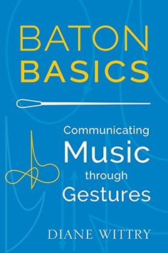 Baton Basics: Communicating Music through Gestures